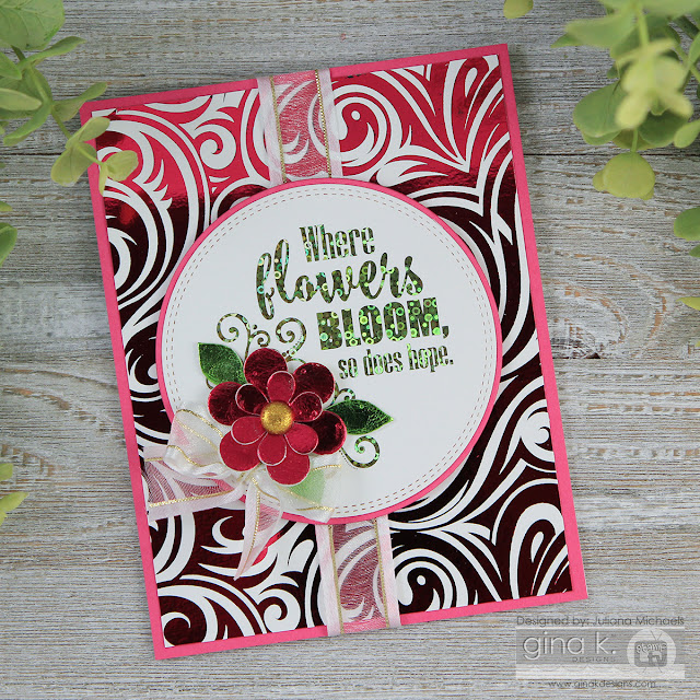 Flowers Bloom Hope Card by Juliana Michaels featuring Gina K Designs Foil Mates by Therm O Web
