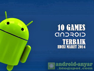 Free download 10 games Android gratis terbaik terbaru .APK Full data