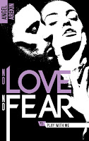 http://lachroniquedespassions.blogspot.fr/2017/08/no-love-no-fear-tome-1-play-with-me-d.html