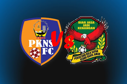 Live Streaming PKNS Vs Kedah #Piala FA 30.4.2019