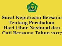 Surat Keputusan Bersama Tentang Perubahan Hari Libur Nasional dan Cuti Bersama Tahun 2017