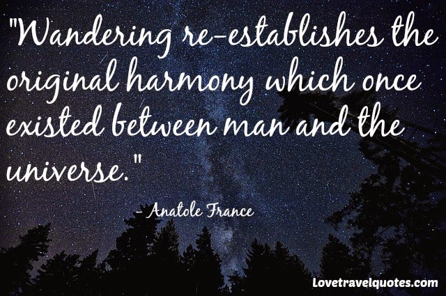 Wandering re-establishes the original harmony which once existed between man and the universe