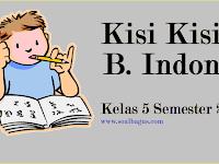 Kisi Kisi UKK/ UAS B. Indonesia Kelas 5 Semester 2/ Genap