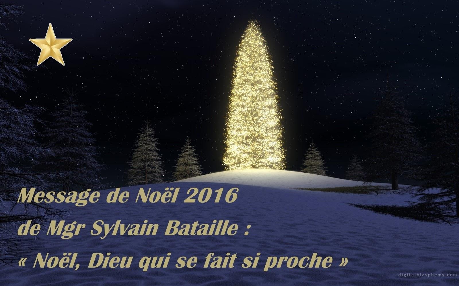 Message de Noël 2016 de Mgr Sylvain Bataille
