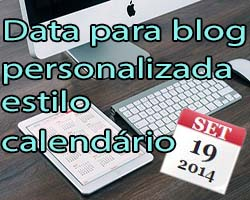 Como personalizar a data do blog estilo calendário