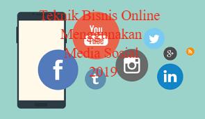 Teknik Bisnis Online Menggunakan Media Sosial 2019
