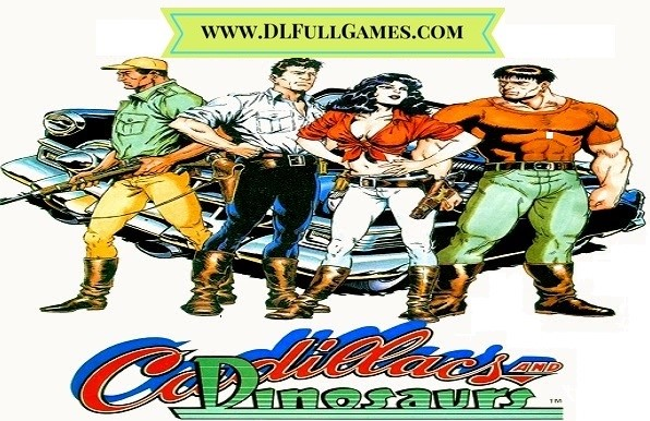 Cadillacs and Dinosaurs Game Free Download