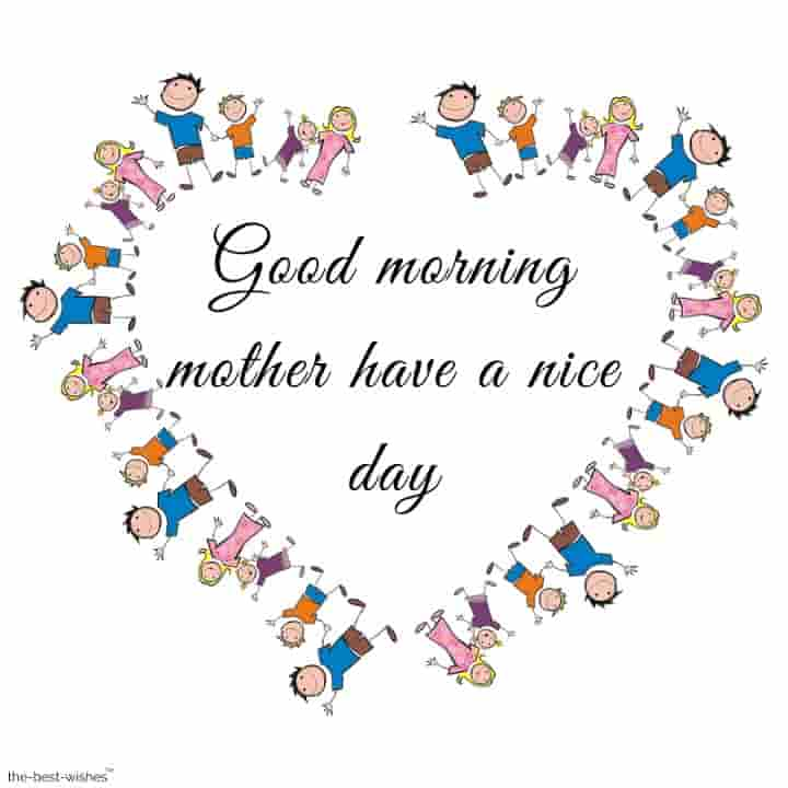 good morning mother have a nice day