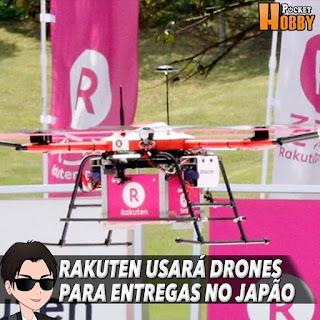 Pocket Hobby - www.pockethobby.com - Rakuten Usará Drones para Entregas no Japão