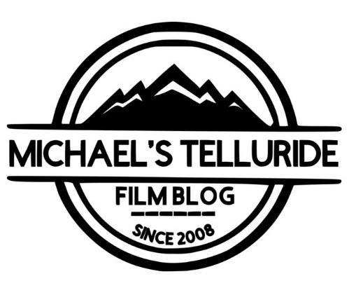 Michael's Telluride Film Blog