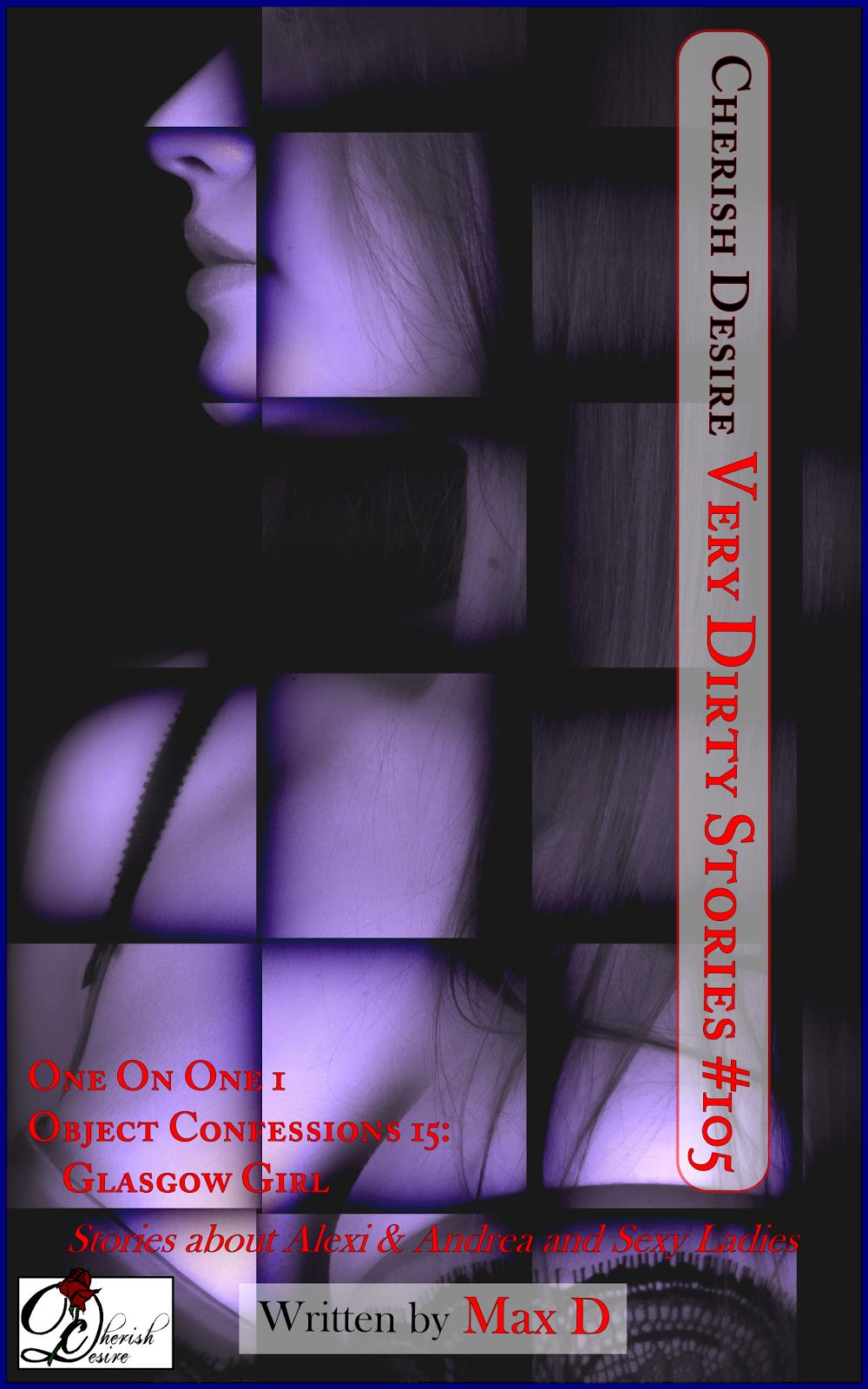 Cherish Desire: Very Dirty Stories #105, Max D, erotica