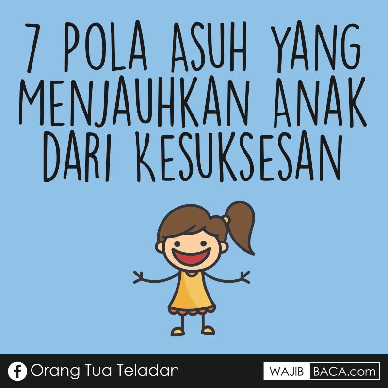 7 Pola Asuh Orang Tua yang Menjauhkan Anak dari Kesuksesan