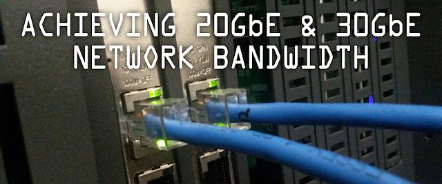 Achieving 20GbE & 30GbE Network Bandwidth