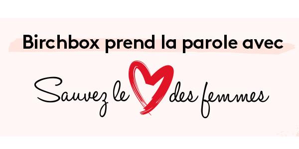 Le Blog de MissEmma • Birchbox • Sauvez le Coeur des Femmes