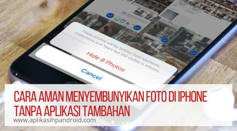 Cara aman menyembunyikan foto dan video di iPhone tanpa aplikasi tambahan