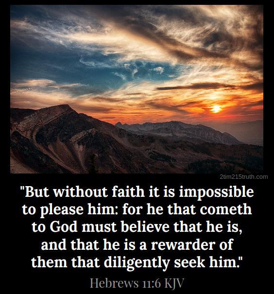 2 Timothy 2:15 Truth: Verse Of The Day: Hebrews 11:6 KJV