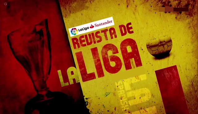 Revista De La Liga – 19th September 2017
