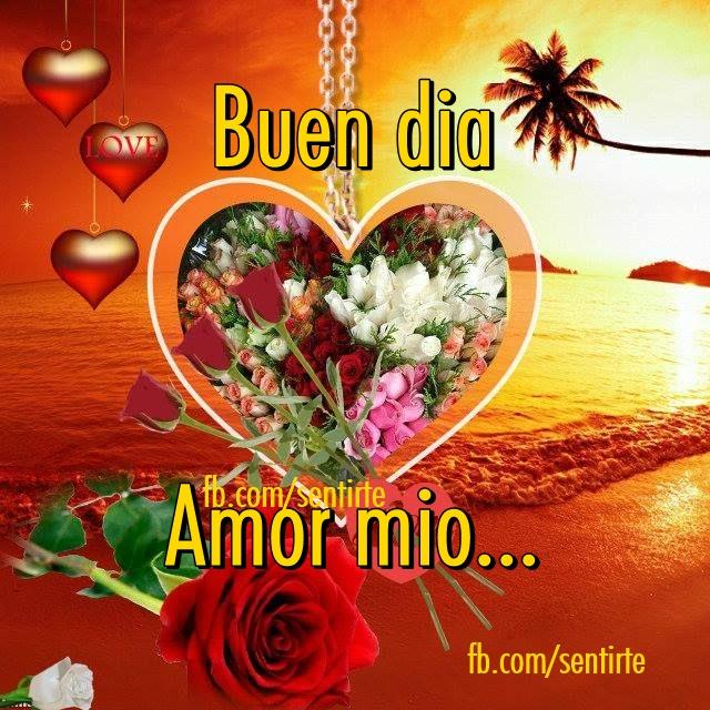 Amor Mioღ Buen Dia Amor Mio Linda Tarjetita
