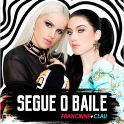 Baixar Música Segue O Baile - Francinne e Clau Mp3