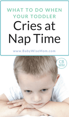 What to Do When Your Toddler Cries at Nap Time. Ten common reasons toddlers cry before nap time and what to do each time.