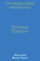 """""""Investigaciones semánticas"""" - T. Todorov"""