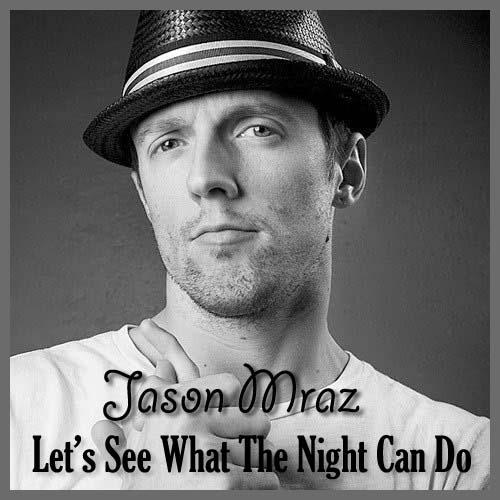 Lirik Lagu Jason Mraz - Let's See What The Night Can Do dan Terjemahan - Pancaswara Lyrics