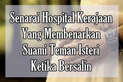 Senarai Hospital Kerajaan Yang Membenarkan Suami Teman Isteri Ketika Bersalin