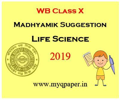 MADHYAMIK LIFE SCIENCE SUGGESTION
