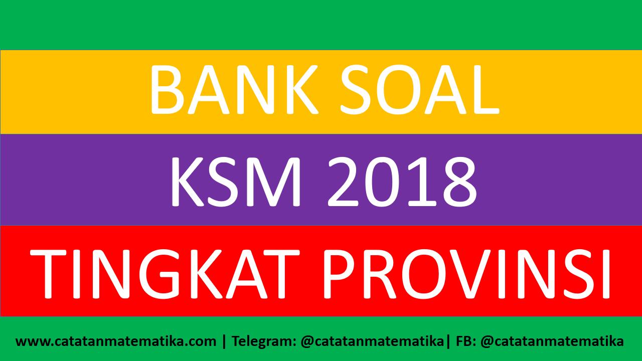 Soal KSM (MI, MTs, MA) Terintegrasi 2018 Tingkat Provinsi