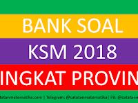 Download Soal KSM Terintegrasi (MI, MTs, MA) Tingkat Provinsi Tahun 2018 Semua Mapel