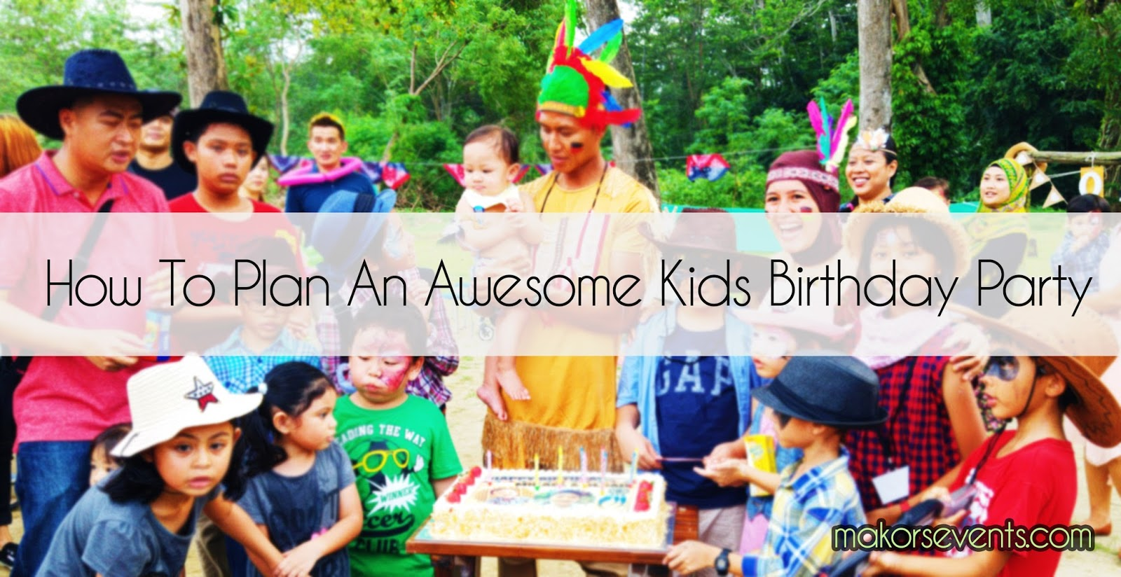 Busy parents the blueprint to planning kids birthday party planning a birthday party for your kid is the best way to lift up their spirit and boost their self esteem on their special day making them feel like malvernweather Images