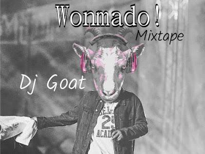HOT MIX: Dj Goat - Wonmado Mixtape