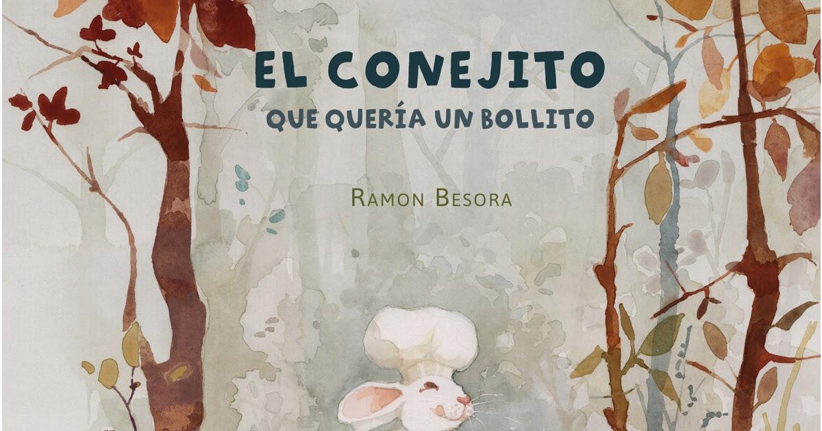 Un abrazo lector: El conejito que quería un bollito de Ramón Besora