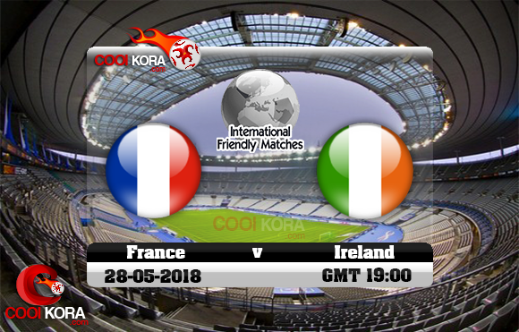 مشاهدة مباراة فرنسا وإيرلندا اليوم 28-5-2018 مباراة ودية