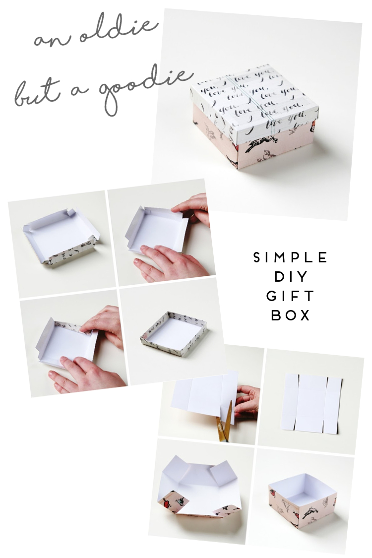 AN OLDIE BUT A GOODIE - SIMPLE DIY GIFT BOX.