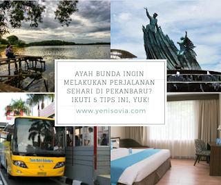 ayah bunda ingin melakukan perjalanan sehari di pekanbaru? ikuti 5 tips ini, yuk!