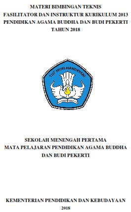 Materi Bimbingan Teknis Instruktur Kurikulum 2013 SMP Pendidikan Agama Buddha dan Budi Pekerti Tahun 2018