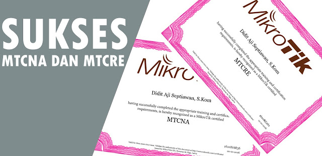 Pengalaman Mengikuti MTCNA dan MTCRE