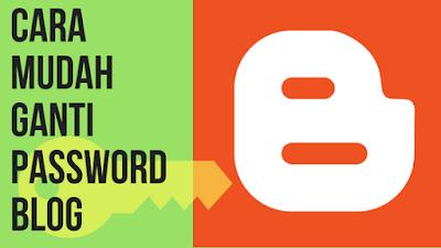 cara mengganti password blog blogger 2017