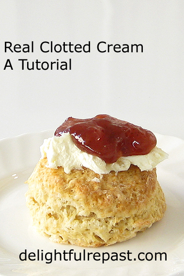 How to Make Clotted Cream - A Tutorial / www.delightfulrepast.com
