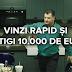 Castiga 10.000 de euro