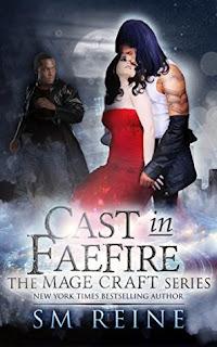 Cast in Faefire by S.M. Reine