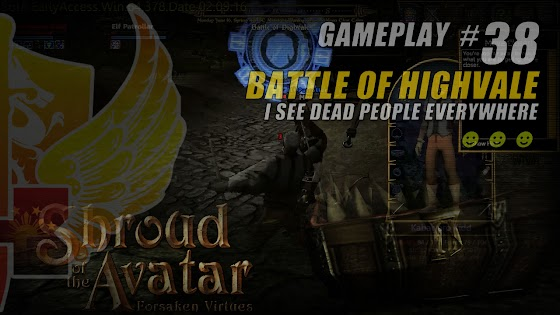 Shroud Of The Avatar Release 26 ★ Battle Of Highvale ★ I See Dead People Everywhere