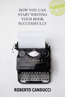 How You Can Start Writing Your Book Successfully by Roberto Canducci