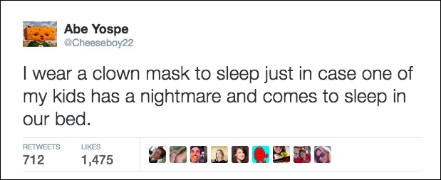 father wears clown mask to bed to terrify kids