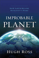 Book Review: Improbable Planet- How Earth Became Humanity's Home by astrophysicist Hugh Ross