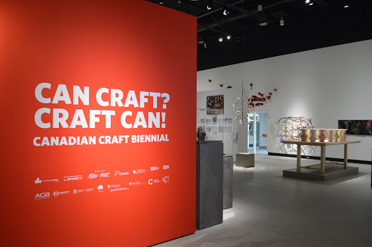 Canadian Craft Biennial - Can Craft? Craft Can!