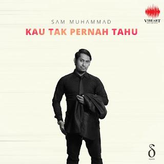 Lirik Lagu Sam Muhammad - Kau Tak Pernah Tahu - Pancaswara Lyrics