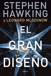 El gran diseño / Stephen Hawking y Leonard Mlodinow