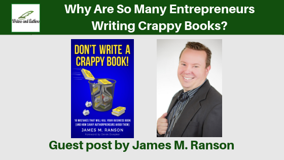 Why Are So Many Entrepreneurs Writing Crappy Books? Guest post by James M. Ranson